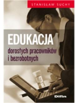 Edukacja dorosłych pracowników i bezrobotnych