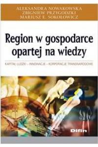 Region w gospodarce opartej na wiedzy. Kapitał ludzki, innowacje, korporacje transnarodowe