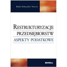 Restrukturyzacje przedsiębiorstw. Aspekty podatkowe