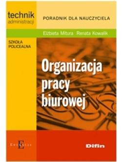 Organizacja pracy biurowej. Poradnik dla nauczyciela