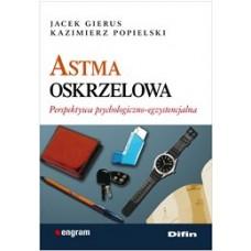 Astma oskrzelowa. Perspektywa psychologiczno-egzystencjalna 50% rabatu