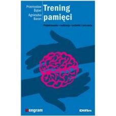 Trening pamięci. Projektowanie, realizacja, techniki i ćwiczenia