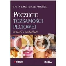 Poczucie tożsamości płciowej w teorii i badaniach