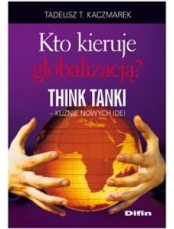 Kto kieruje globalizacją? Think Tanki, kuźnie nowych idei 50% rabatu