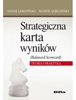 Strategiczna karta wyników (Balanced Scorecard). Teoria i praktyka