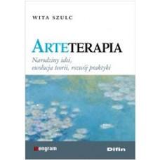 Arteterapia. Narodziny idei, ewolucja teorii, rozwój praktyki
