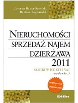 Nieruchomości. Sprzedaż, najem, dzierżawa 2011. Skutki w PIT, CIT i VAT. Wydanie 3