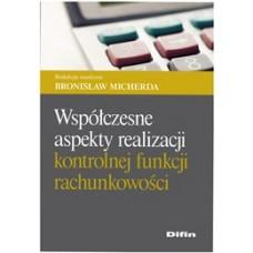 Współczesne aspekty realizacji kontrolnej funkcji rachunkowości