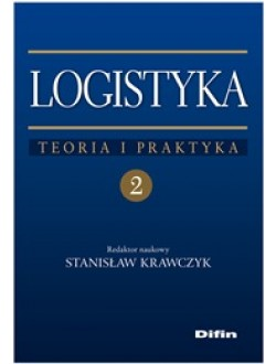 Logistyka teoria i praktyka. Tom 2