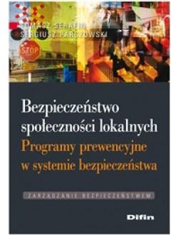Bezpieczeństwo społeczności lokalnych. Programy prewencyjne w systemie bezpieczeństwa