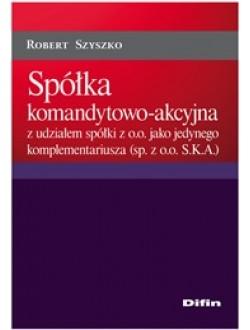 Spółka komandytowo-akcyjna z udziałem spółki z o.o. jako jedynego komplementariusza (sp. z o.o. S.K.A.)