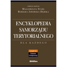 Encyklopedia samorządu terytorialnego. Część 2. Zadania i kompetencje
