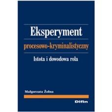 Eksperyment procesowo-kryminalistyczny. Istota i dowodowa rola