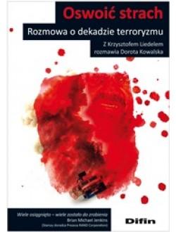 Oswoić strach. Rozmowa o dekadzie terroryzmu