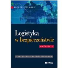 Logistyka w bezpieczeństwie. Wydanie 2