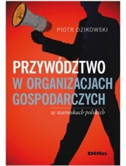 Przywództwo w organizacjach gospodarczych w warunkach polskich
