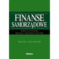 Finanse samorządowe. Nowe wyzwania. Bieżące i perspektywiczne
