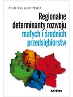 Regionalne determinanty rozwoju małych i średnich przedsiębiorstw