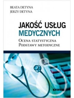 Jakość usług medycznych. Ocena statystyczna. Podstawy metodyczne