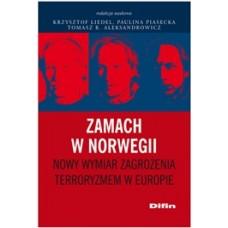 Zamach w Norwegii. Nowy wymiar zagrożenia terroryzmem w Europie