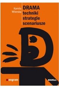 Drama. Techniki, strategie, scenariusze