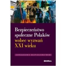 Bezpieczeństwo społeczne Polaków wobec wyzwań XXI wieku