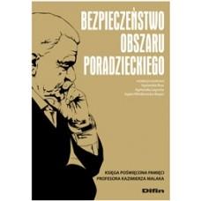Bezpieczeństwo obszaru poradzieckiego. Księga poświęcona pamięci Profesora Kazimierza Malaka