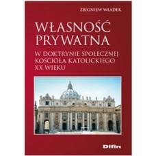 Własność prywatna w doktrynie społecznej Kościoła katolickiego XX wieku