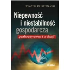 Niepewność i niestabilność gospodarcza. Gwałtowny wzrost i co dalej?