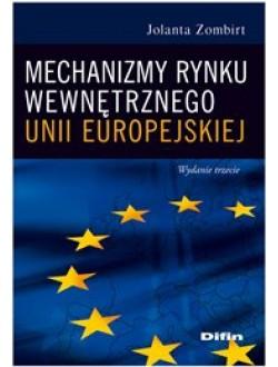 Mechanizmy rynku wewnętrznego Unii Europejskiej. Wydanie 3