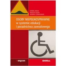 Osoby niepełnosprawne w systemie edukacji i poradnictwa zawodowego