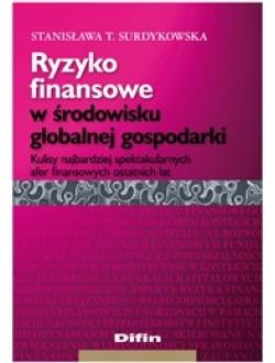 Ryzyko finansowe w środowisku globalnej gospodarki. Kulisy najbardziej spektakularnych afer finansowych ostatnich lat 50% rabatu