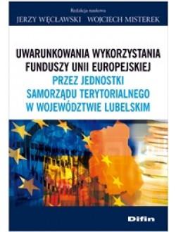 Uwarunkowania wykorzystania funduszy Unii Europejskiej przez jednostki samorządu terytorialnego w województwie lubelskim 50% rabatu