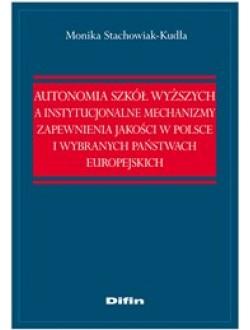 Autonomia szkół wyższych a instytucjonalne mechanizmy zapewnienia jakości w Polsce i wybranych państwach europejskich