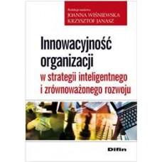 Innowacyjność organizacji w strategii inteligentnego i zrównoważonego rozwoju