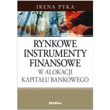 Rynkowe instrumenty finansowe w alokacji kapitału bankowego
