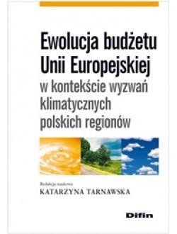 Ewolucja budżetu Unii Europejskiej w kontekście wyzwań klimatycznych polskich regionów