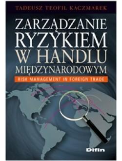 Zarządzanie ryzykiem w handlu międzynarodowym. Risk management in foreign trade