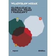 Globalizacja Berlina, Pragi i Warszawy