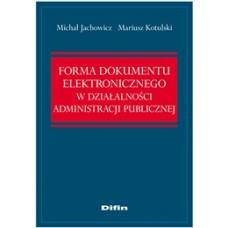 Forma dokumentu elektronicznego w działalności administracji publicznej 50% rabatu
