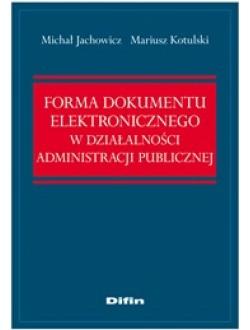 Forma dokumentu elektronicznego w działalności administracji publicznej