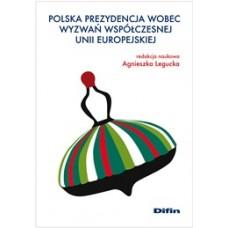 Polska prezydencja wobec wyzwań współczesnej Unii Europejskiej