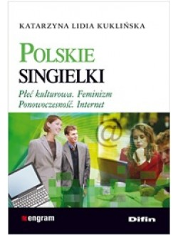 Polskie singielki. Płeć kulturowa. Feminizm. Ponowoczesność. Internet