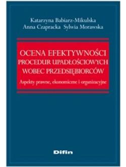Ocena efektywności procedur upadłościowych wobec przedsiębiorców. Aspekty prawne, ekonomiczne i organizacyjne 50% rabatu