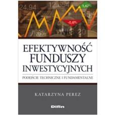 Efektywność funduszy inwestycyjnych. Podejście techniczne i fundamentalne