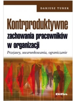 Kontrproduktywne zachowania pracowników w organizacji. Przejawy, uwarunkowania, ograniczanie 50% rabatu