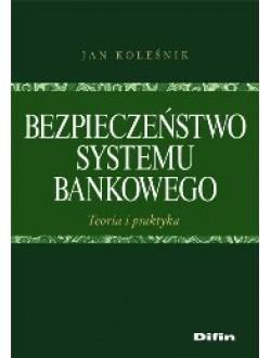 Bezpieczeństwo systemu bankowego. Teoria i praktyka