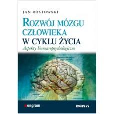Rozwój mózgu człowieka w cyklu życia. Aspekty bioneuropsychologiczne