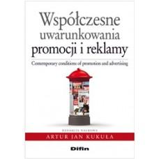 Współczesne uwarunkowania promocji i reklamy. Contemorary conditions of promotion and advertising