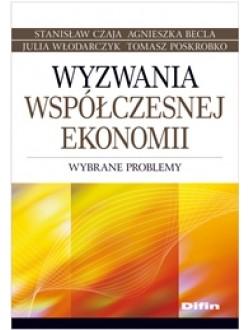 Wyzwania współczesnej ekonomii. Wybrane problemy